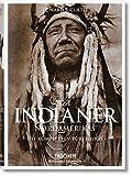Die Indianer Nordamerikas. Die kompletten Portfolios: Die vollständigen Werke von Edward S. Curtis - Edward S. Curtis