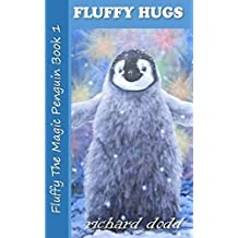 Fluffy Hugs (Fluffy The Magic Penguin Book 1)