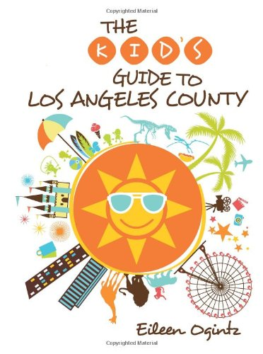 Kid's Guide to Los Angeles County (Kid's Guides Series) por Eileen Ogintz