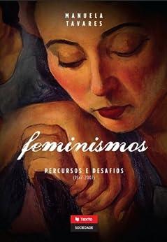 Feminismos: Percursos e Desafios von [TAVARES, MANUELA]
