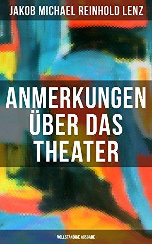 Anmerkungen über das Theater (Vollständige Ausgabe): Die Shakespeare-Verehrung des Sturm und Drang: Shakespeare-Arbeiten und Shakespeare-Übersetzungen (German Edition)