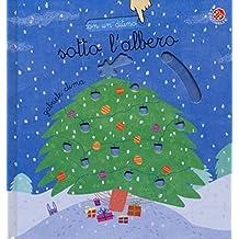 Sotto l'albero. Ediz. a colori