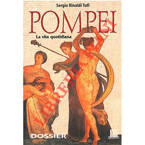 Pompei. La Vita Quotidiana