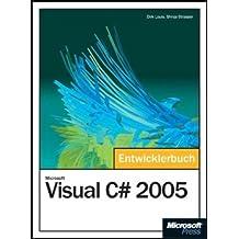 Microsoft Visual C#  2005 - Das Entwicklerbuch