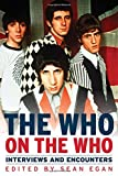 The Who on the Who: Interviews and Encounters (Musicians in Their Own Words)
