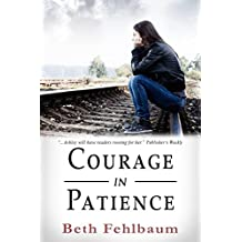 Courage in Patience: Book 1 in The Patience Trilogy (English Edition)