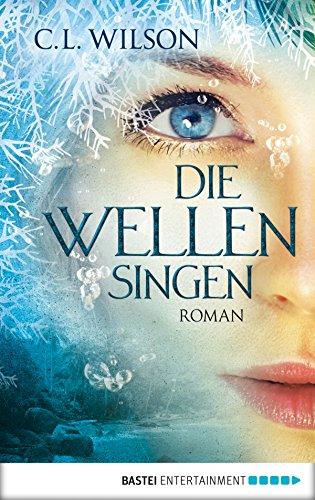 Die Wellen singen: Roman (Mystral 3) - Magie Singen Et