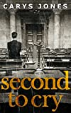 Second To Cry (The Avalon series, Book 2) by Carys Jones