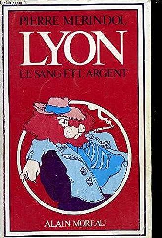 L Encre Et Le Sang - Lyon, le sang et