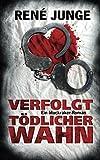 'Verfolgt - Tödlicher Wahn: Psychothriller (Die Aufdecker, Band 7)' von René Junge