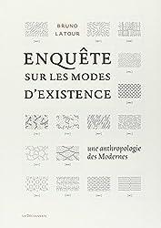 Enquête sur les modes d'existence : Une anthropologie des Modernes