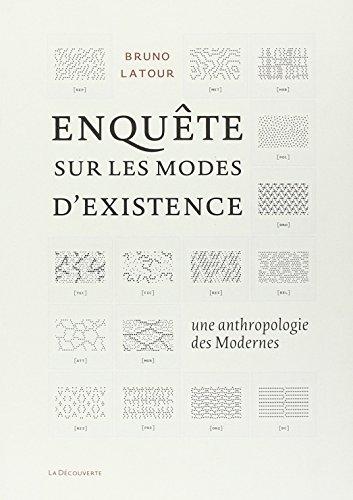 Enqute sur les modes d'existence : Une anthropologie des Modernes