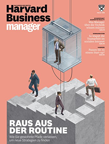 Harvard Business Manager 2/2018: Raus aus der Routine