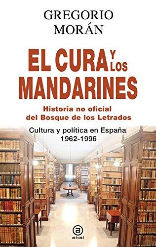 El cura y los mandarines (Historia no oficial del Bosque de los Letrados). Cultura y política en España, 1962-1996 (Anverso) por Gregorio Morán