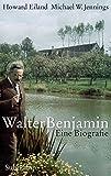 Walter Benjamin: Eine Biografie