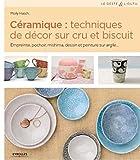 Céramique : techniques de décor sur cru et biscuit : Empreinte, pochoir, mishima, dessin et peinture sur argile