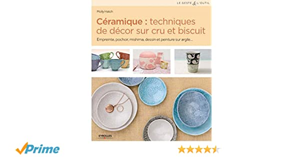 Amazon fr céramique techniques de décor sur cru et biscuit empreinte pochoir mishima dessin et peinture sur argile molly hatch livres
