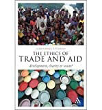 The Ethics of Trade and Aid: Development, Charity or Waste? (Think Now) (Paperback) - Common