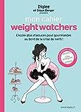 Mon cahier weight watchers: Encore plus d'astuces pour gourmandes au bord de la crise de nerfs