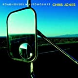 Roadhouses & Automobiles - Chris Jones