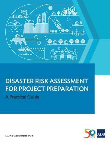 Disaster Risk Assessment for Project Preparation: A Practical Guide