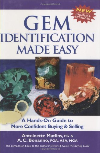 Gem Identification Made Easy: A Hands-On Guide to More Confident Buying & Selling: A Hands-On Guide to More Confident Buying and Selling