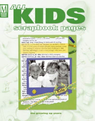 All Kids Scrapbook Pages: The Growing Up Years (Memory Makers) by Memory Makers Books (2005-10-28)