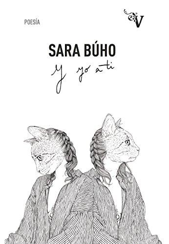 Y Yo a Ti, Colección Valparaíso Poesía por SARA BÚHO