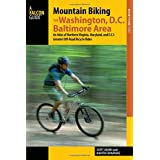 Mountain Biking the Washington, D.C./Baltimore Area: An Atlas of Northern Virginia, Maryland, and D.C.'s Greatest Off-Road Bicycle Rides (Regional Mountain Biking)