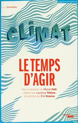 Climat, le temps d'agir (Documents) par Michel PETIT