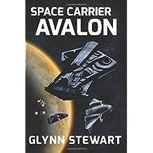 Space Carrier Avalon by Glynn Stewart (15-Jun-2015) Paperback