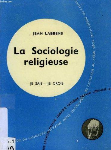 LA SOCIOLOGIE RELIGIEUSE par LABBENS JEAN