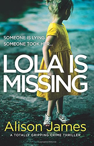 Lola Is Missing: A totally gripping crime thriller: Volume 1 (Detective Rachel Prince)