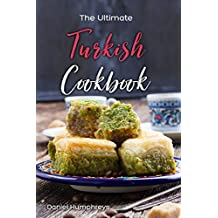 The Ultimate Turkish Cookbook: The Most Authentic Turkish Food Recipes in One Place (English Edition)