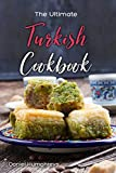 The Ultimate Turkish Cookbook: The Most Authentic Turkish Food Recipes in One Place