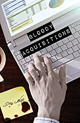 Bloody Acquisitions by Drew Hayes (2016-07-26)