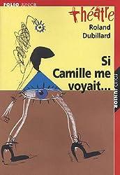 Si Camille me voyait... suivi de Les Crabes ou Les hôtes et les hôtes