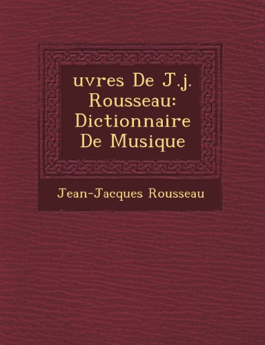 �uvres de J.J. Rousseau: Dictionnaire de Musique par Jean-Jacques Rousseau