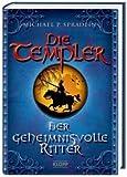Die Templer 03. Der geheimnisvolle Ritter von Spradlin. Michael P. (2010) Gebundene Ausgabe