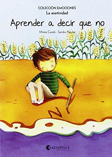 Aprender a decir que no (rústica) : Emociones 7 (La asertividad) por Mireia Canals Botines