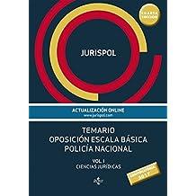 Temario oposición escala básica policía nacional. Ciencias Jurídicas - Volumen I (Derecho - Práctica Jurídica)