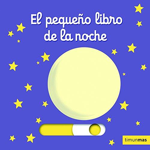 El pequeño libro de la noche (Libros con solapas y lengüetas) por Nathalie Choux