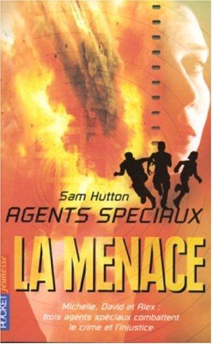 Agents spéciaux, Tome 3 : La menace
