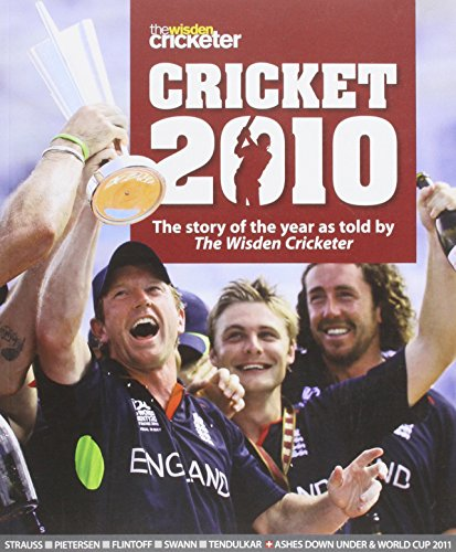 Cricket 2010: The Story of the Year as Told by the Wisden Cricketer