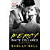 White Collared Part One: Mercy (Benediction)
