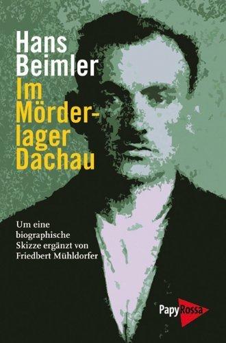 Im Mörderlager Dachau von Hans Beimler (1. November 2011) Broschiert