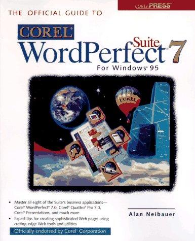 Official Guide to Corel WordPerfect 7 Suite for Windows 95 por Alan R. Neibauer