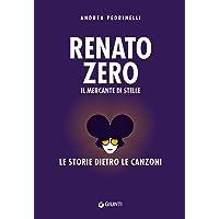 Renato Zero. La storia dietro le canzoni
