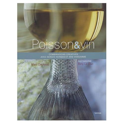 Poisson & vin : Combinaisons créatives de Sergio Herman et Wim Vandamme