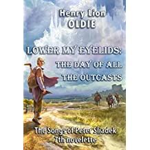 Lower My Eyelids: The Day of All the Outcasts (The Songs of Peter Sliadek Book 7)